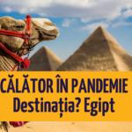 vacanta in pandemie, Vacanță în pandemie: Informații de călătorie în Egipt