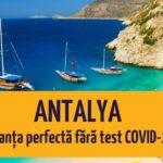 , ANTALYA: vacanța perfectă fără test COVID-19